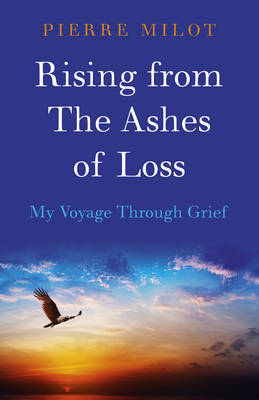 Rising from the Ashes of Loss: My Voyage Through Grief