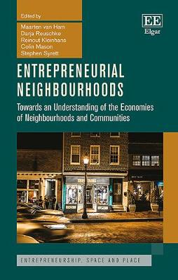 Entrepreneurial Neighbourhoods: Towards an Understanding of the Economies of Neighbourhoods and Communities