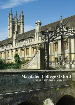 Magdalen College Oxford: A Brief History and Guide