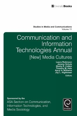 Communication and Information Technologies Annual: [New] Media Cultures