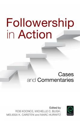 Followership in Action: Cases and Commentaries