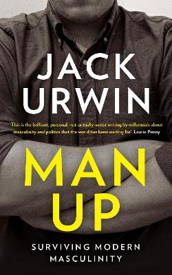 Man Up: Surviving Modern Masculinity