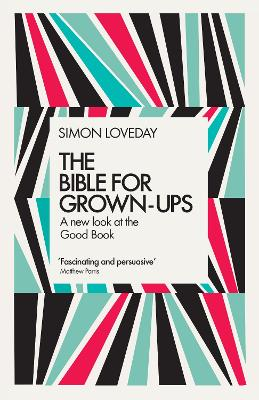 The Bible for Grown-Ups: A New Look ...