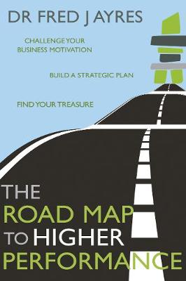 The Road Map to Higher Performance: for SMEs