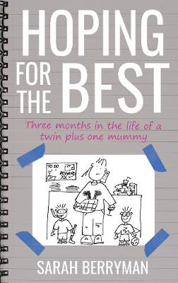 Hoping For The Best: Three months in the life of a Twin plus one Mummy