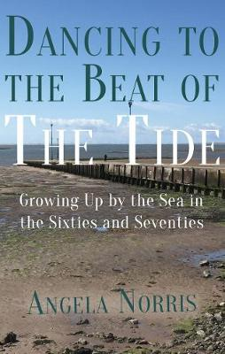 Dancing to the Beat of the Tide: Growing Up by the Sea in the Sixties and Seventies