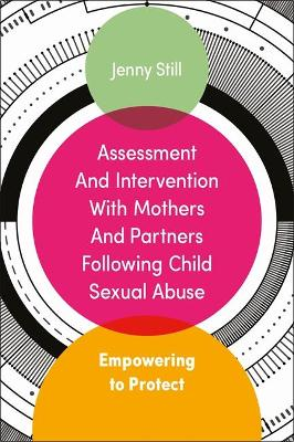 Assessment and Intervention with Mothers and Partners Following Child Sexual Abuse: Empowering to Protect