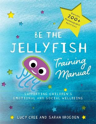 Be the Jellyfish Training Manual: Supporting Children's Social and Emotional Wellbeing