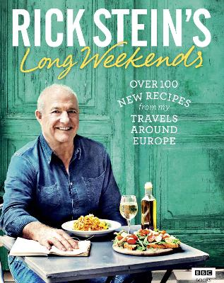 Rick Stein's Long Weekends