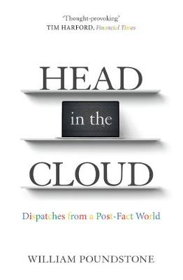 Head in the Cloud: Dispatches from a Post-Fact World
