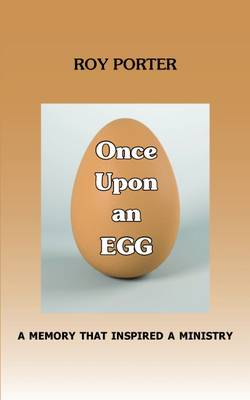 Once Upon an Egg: A Memory That Inspired a Ministry