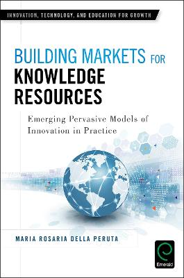 Building Markets for Knowledge Resources: Emerging Pervasive Models of Innovation in Practice