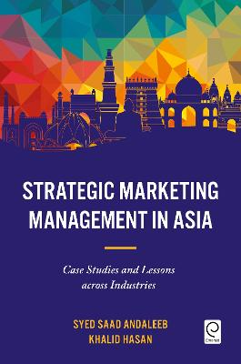 Strategic Marketing Management in Asia: Case Studies and Lessons across Industries