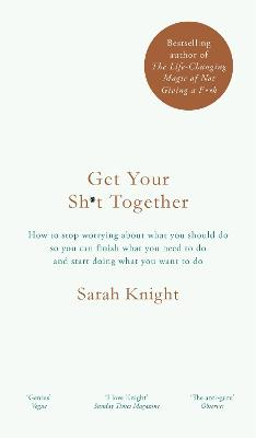 Get Your Sh*t Together: How to Stop...