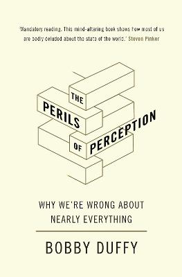 The Perils of Perception: Why We're Wrong About Nearly Everything