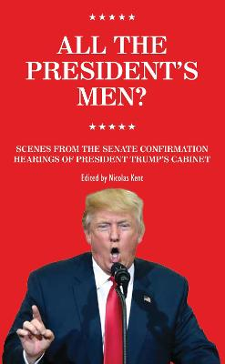 All the President's Men?: Scenes from the Senate Confirmation Hearings of President Trump's Cabinet
