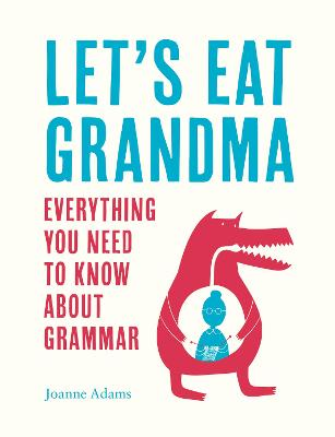 Let's Eat Grandma: Everything You Need to Know About Grammar