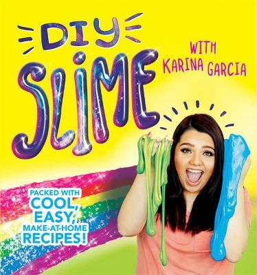 DIY Slime: Packed with cool, easy, make-at-home recipes!