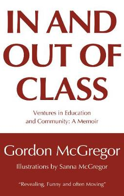 In and Out of Class: Ventures in Education and Community