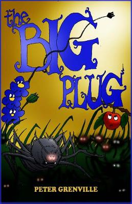 The Big Plug: And How Plants and Spiders Saved the World