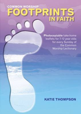 Common Worship Footprints in Faith: Photocopiable Worksheets for 7-12 Year Olds for Every Sunday of the Common Worship Lectionary