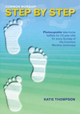 Common Worship Step by Step: Photocopiable Take-home Leaflets for 3-6 Year Olds for Every Sunday of the Common Worship Lectionary
