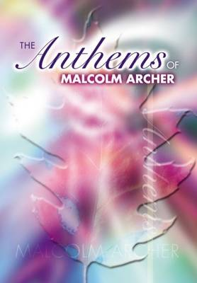 The Anthems of Malcolm Archer