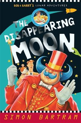The Disappearing Moon: Bob and Barry's Lunar Adventures