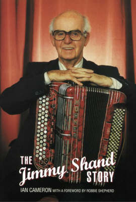 The Jimmy Shand Story: The King of Scottish Dance Music
