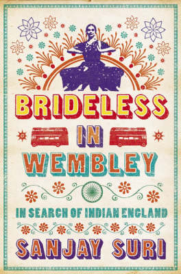 Brideless in Wembley: In Search of Indian England