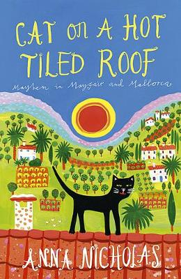 Cat on a Hot Tiled Roof: Mayhem in Mayfair and Mallorca