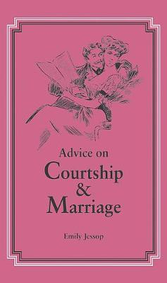 Advice on Courtship and Marriage