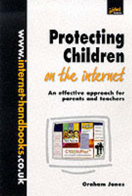 Protecting Children on the Internet: An Effective Approach for Parents and Teachers