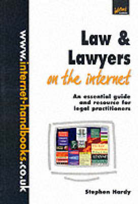 Law and Lawyers on the Internet: An Essential Guide and Resource for Legal Practitioners