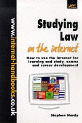Studying Law on the Internet: How to Use the Internet for Learning and Study, Exams and Career Development