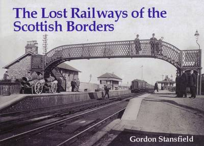 Lost Railways of the Scottish Borders
