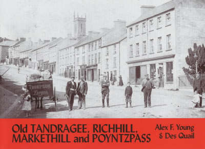Old Tandragee, Richhill, Markethill and Poyntzpass: With Loughgall, Clare, Laurelvale, Glenanne, Mullavilly and Hamiltonsbawn