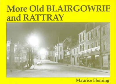 More Old Blairgowrie and Rattray