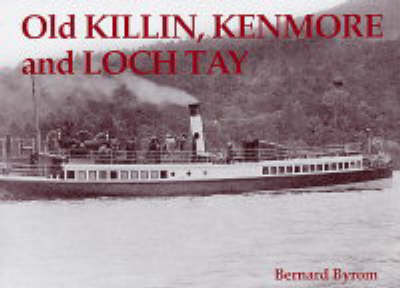Old Killin, Kenmore and Loch Tay