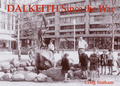 Dalkeith Since the War
