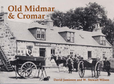 Old Midmar and Cromar: with Torphins and Lumphanan