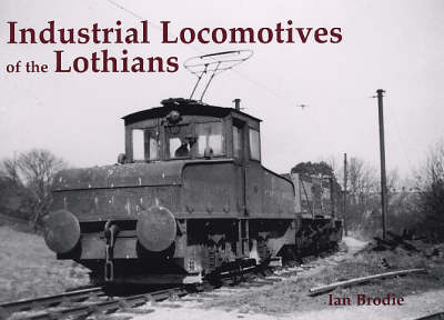 Industrial Locomotives of the Lothians