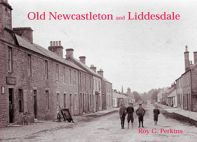 Newcastleton and Liddesdale: with Riccarton, Bridgend and Kershopefoot