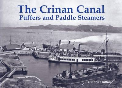 The Crinan Canal Puffers and Paddle Steamers