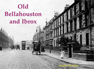Old Bellahouston and Ibrox: With Kinning Park and Kingston