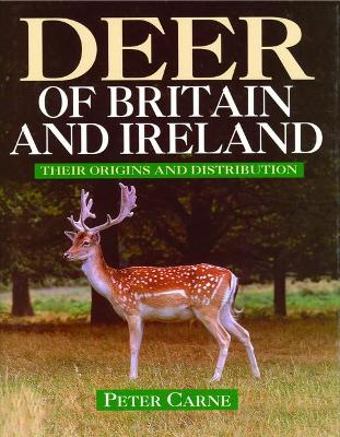 Deer of Britain and Ireland: Their History and Distribution