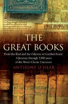 "The Great Books: From ""The Iliad"" and ""The Odyssey"" to Goethe's ""Faust"": A Journey Through 2,500 Years of the West's Classic Literature"