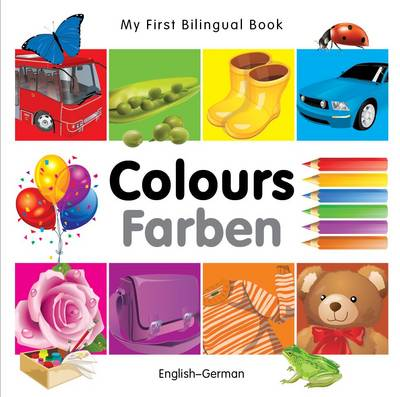 My first bilingual book (English/German) - Colours / Farben