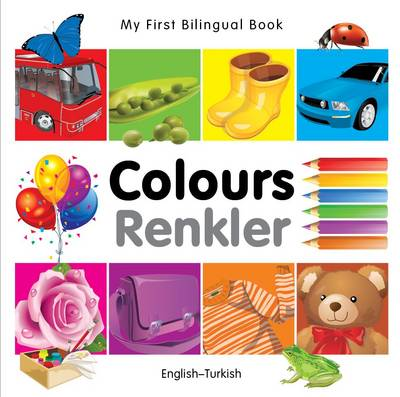 My first bilingual book: English-Turkish - Colours