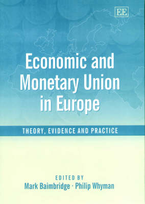 Economic and Monetary Union in Europe: Theory, Evidence and Practice
